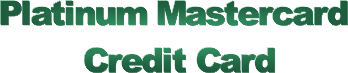 Platinum Mastercard Credit Card in Large Green Font